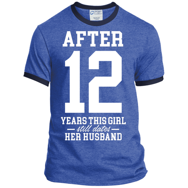 After (Customize Number) Years This Girl Still Dates Her Husband Ringer Tee