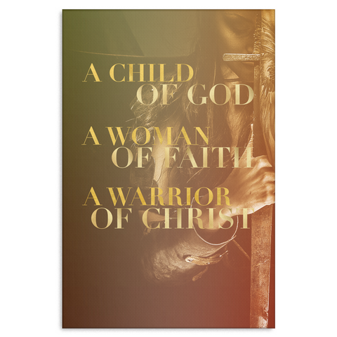 A Child Of God Woman Of Faith A Warrior Of Christ Canvas Wrap Wall Art (Wood Frame Ready to Hang)