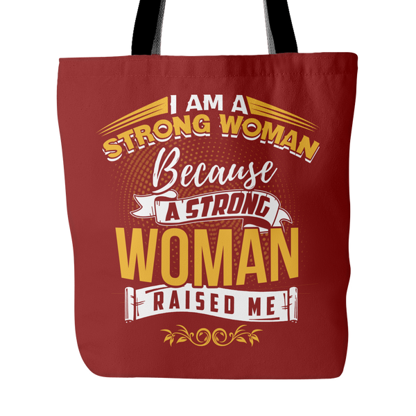 I Am A Strong Woman Because A Strong Woman Raised Me Canvas Tote Bag