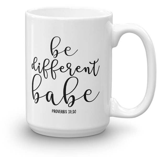 Be Different Babe Proverbs 31:30 White 15oz Mug