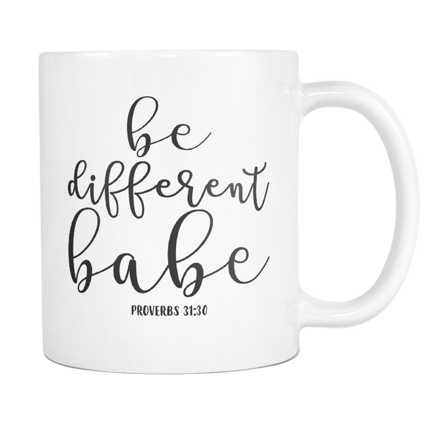 Be Different Babe Proverbs 31:30 White 11oz Mug