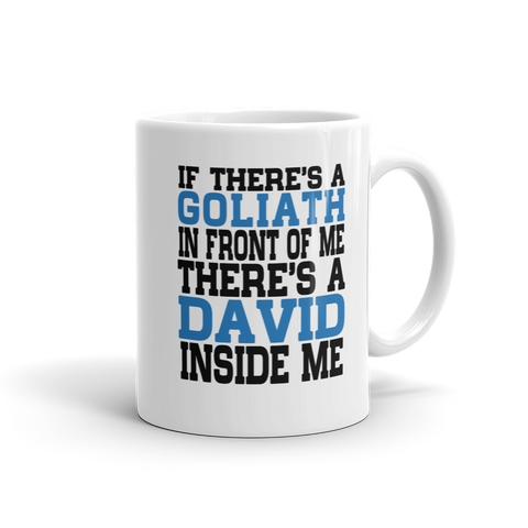 If There's A Goliath There's A David Mug
