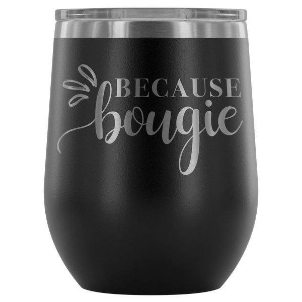 Because Bougie Stainless Steel Stemless Wine Tumbler