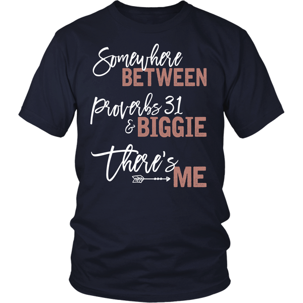 Somewhere Between Proverbs 31 & Biggie There's Me Tee