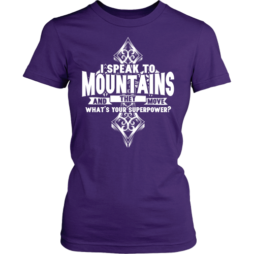 I Speak to Mountains Superpower Tee - Dressed Up Tee Shop  - 2