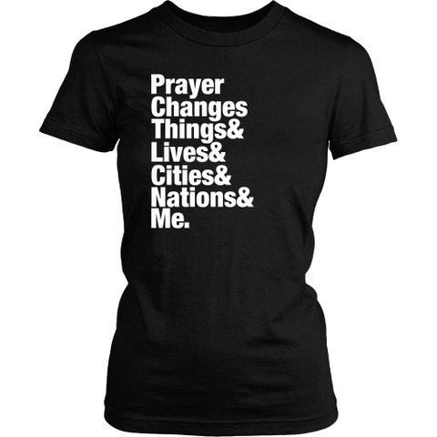 Prayer Changes Things Tee - Dressed Up Tee Shop  - 1