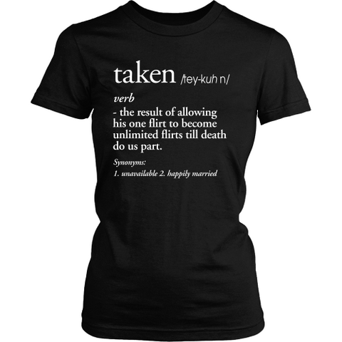 Taken (Happily Married) Definition Tee - Dressed Up Tee Shop  - 1