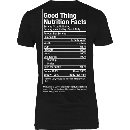 Good Thing Nutrition Facts Tee - Dressed Up Tee Shop  - 1