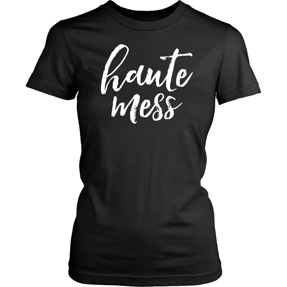 Haute Mess Tee - Dressed Up Tee Shop  - 1