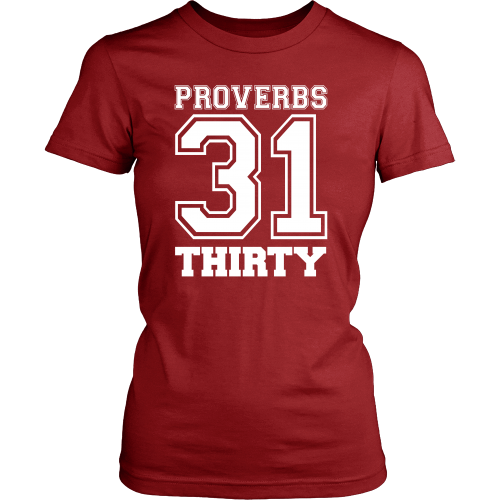 Proverbs 31 Thirty Tee - Dressed Up Tee Shop  - 1