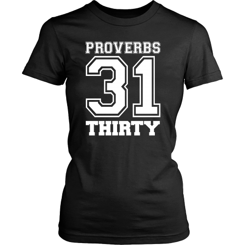 Proverbs 31 Thirty Tee - Dressed Up Tee Shop  - 2