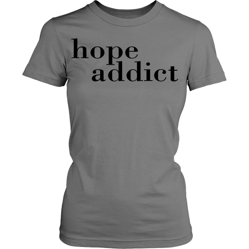 Hope Addict Tee - Dressed Up Tee Shop  - 1