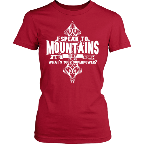 I Speak to Mountains Superpower Tee - Dressed Up Tee Shop  - 3