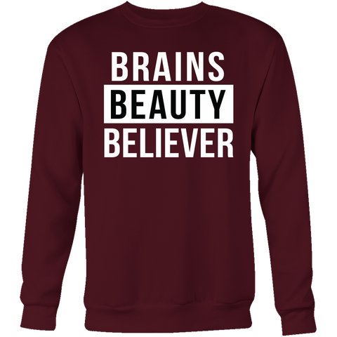 Brains Beauty Believer Sweatshirt (Unisex Size)