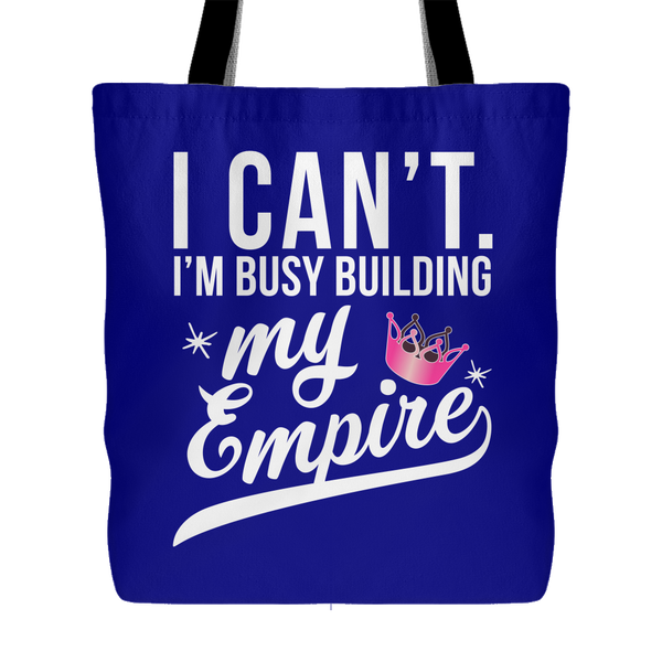 I Can't I'm Busy Building My Empire Canvas Tote Bag
