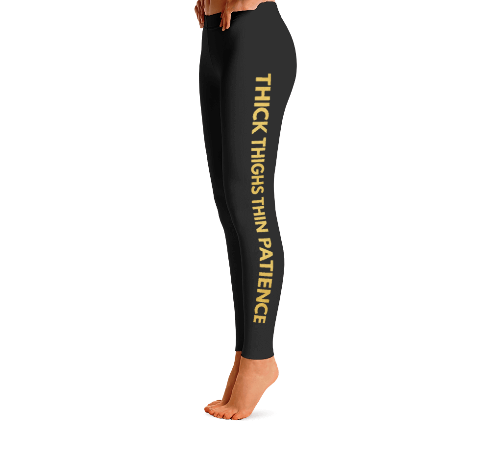 Thick Thighs Thin Patience Leggings