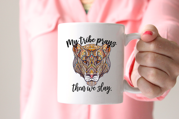 My Tribe Prays Then We Slay Mug