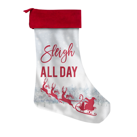 Sleigh All Day Custom Printed Christmas Stocking