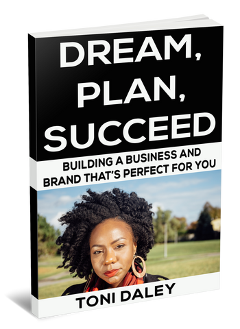 DREAM. PLAN. SUCCEED. Building a business and brand that's perfect for you.