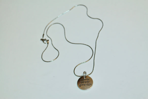 NEVER NEVER GIVE UP! Necklace