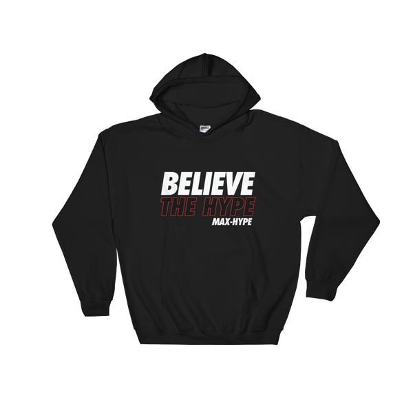Believe The Hype Hoody! MaX-Hype