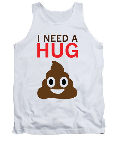 I Need A Hug - Tank Top