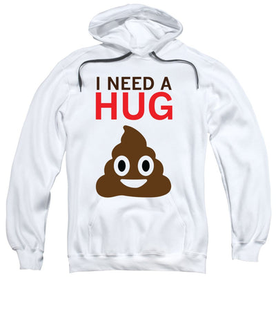 I Need A Hug - Sweatshirt