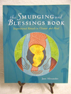 The Smudging and Blessings Book: Inspirational Rituals to Cleanse and Heal by Jane Alexander