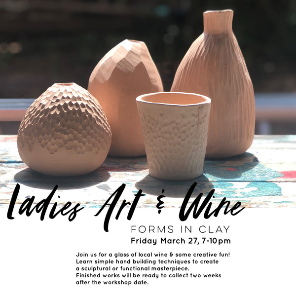Ladies Art & Wine Evening - Forms in Clay March 27, 7-10pm