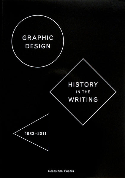 Graphic Design: History in the Writing | OCCASIONAL PAPERS