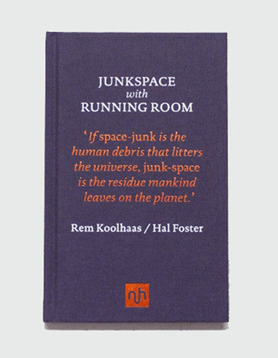 Junkspace With Running Room - Rem Koolhaas & Hal Foster