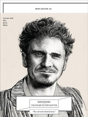 mono.kultur #25 DAVE EGGERS: THE HEART OF THE MATTER