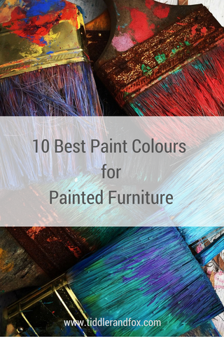 10 Best Paint Colours for Painted Furniture by Tiddler & Fox
