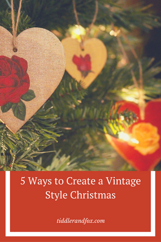 5 Ways to Create a Vintage Style Christmas