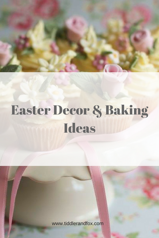 Easter Decor & Baking Ideas by Tiddler & Fox