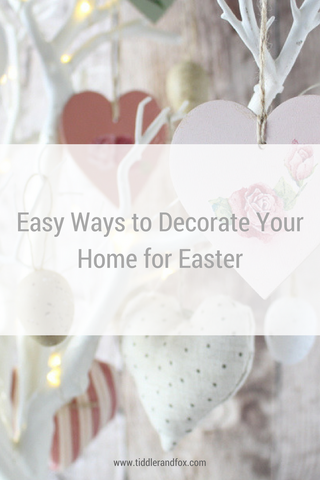 Easy ways to decorate your home for Easter by Tiddler & Fox