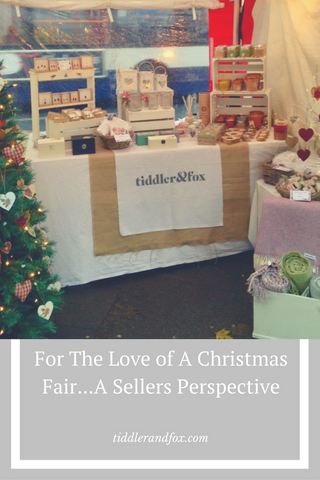 For the love of a Christmas Fair, A Sellers Perspective by Tiddler & Fox
