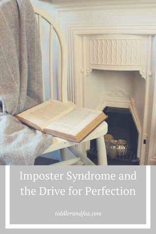 Imposter Syndrome and the drive for perfection by Tiddler & Fox