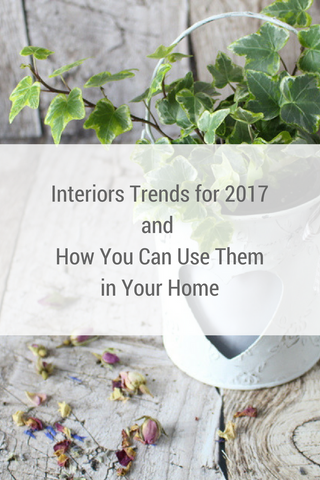 Interiors trends for 2017 and how you can use them in your home by Tiddler & Fox