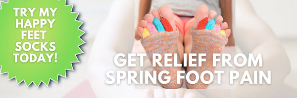 Spring Fever and Foot Pain Relief from My Happy Feet