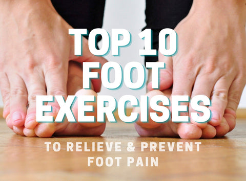 Top 10 Foot Exercises for foot pain