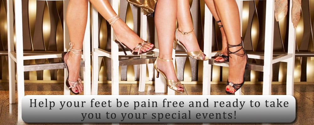 pain in your feet can keep you from your special events