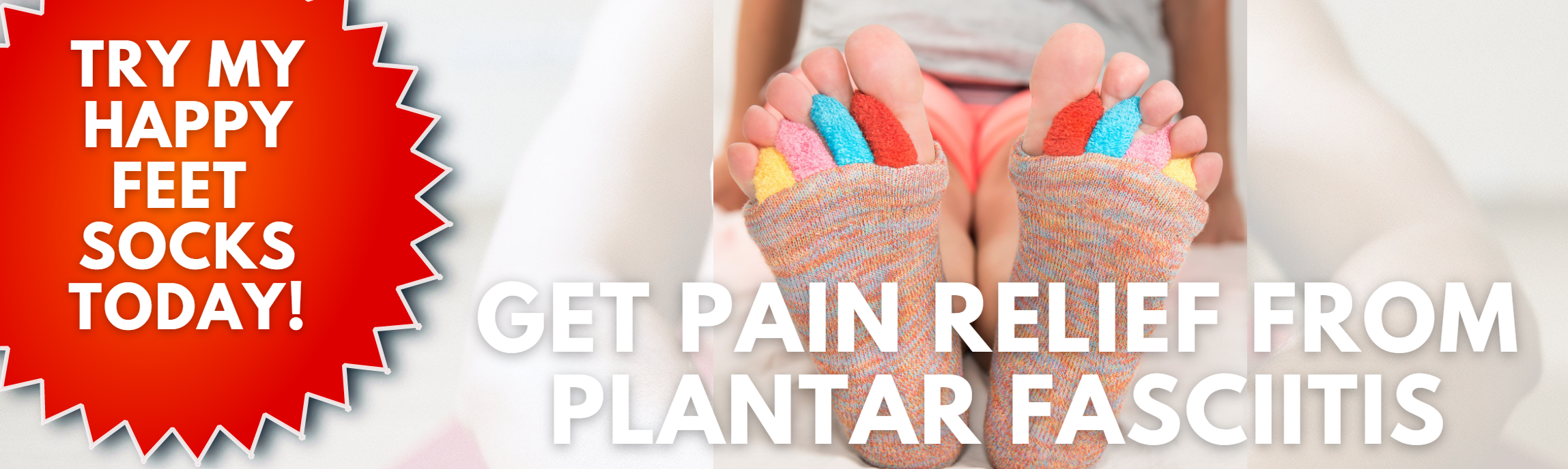 Pain Relief from Plantar Fasciitis with My Happy Feet Socks
