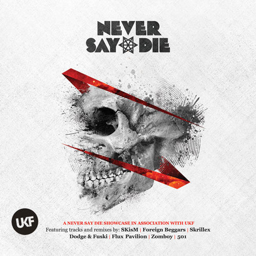 NEVER SAY DIE COMPILATION IN ASSOCIATION WITH UKF (X2CD)