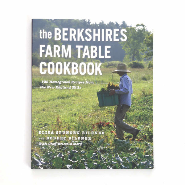The Berkshires Farm To Table Cookbook