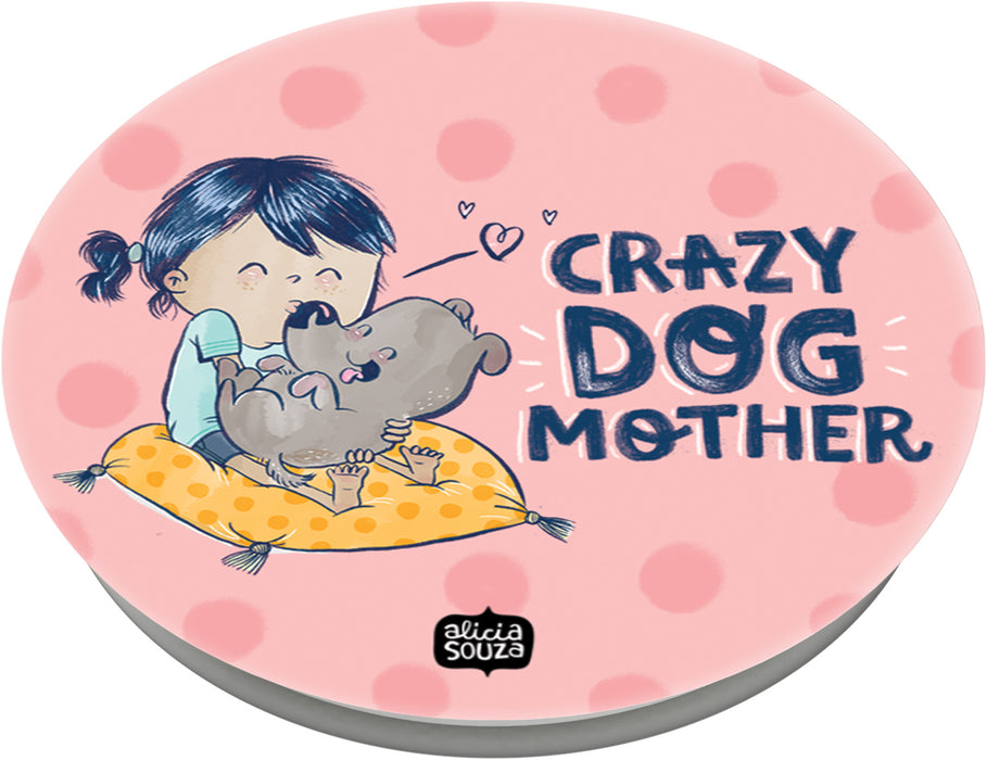 Crazy Dog Mother - PopSockets Grips