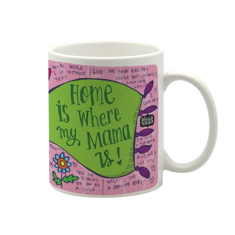 Mama is home mug - Alicia Souza