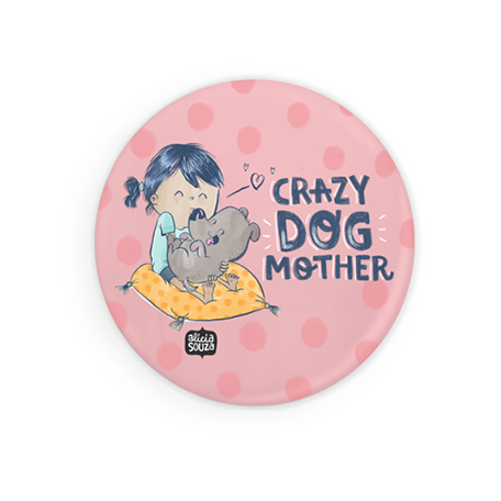 Crazy Dog Mother Badge