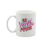 Be Happy Always Small Mug