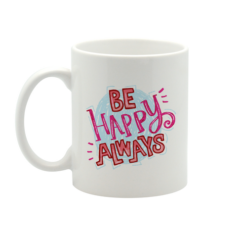Be happy always mug